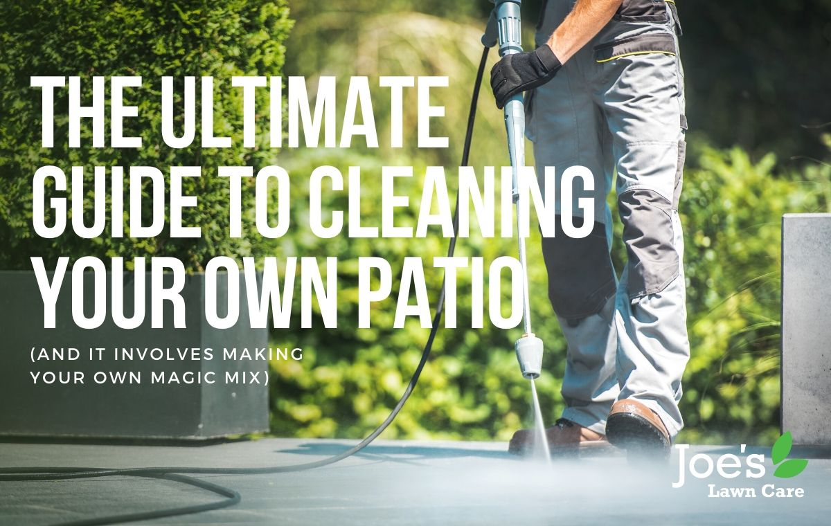 the ultimate guide to cleaning your patio